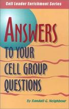 Answers to Your Cell Group Questions (Cell Leader Enrichment) [Feb 01, 2001] Nei