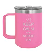 15oz Tumbler Coffee Mug Handle & Lid Travel Cup Keep Calm And Nurse On - $19.99