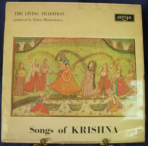 SONGS OF KRISHNA - Deben Bhattacharya -Living Tradition - Argo ZFB 52