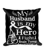 Brain Tumor Awareness Gift For Husband - Square Pillow Case w/ stuffing - $23.00