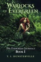 Warlocks of Evergreen: The Evergreen Journals Book I (Volume 1) [Paperba... - $19.59