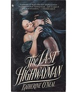 The Last Highwayman O'Neal, Katherine - $1.96