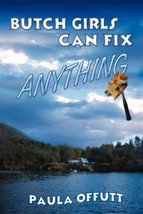 Butch Girls Can Fix Anything [Paperback] Offutt, Paula image 1
