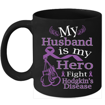 Hodgkin's Disease 11oz coffee mug Violet ribbon for my Husband - $15.95