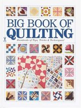 Big Book of Quilting: Hundreds of Tips, Tricks & Techniques Kp Books - $25.99