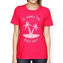 It's Summer Time Beach Party Womens Hot Pink Shirt - $14.99+