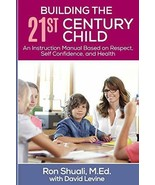 Building the 21st Century Child: An Instruction Manual Based on Respect,... - $14.94