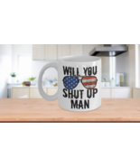 Will You Shut Up Man Mug Vintage Funny Joe Biden Quote Trump Presidentia... - $14.65+
