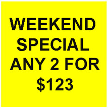 FRI -SUN FLASH SALE! PICK ANY 2  FOR $123  BEST OFFERS DISCOUNT  - $123.00