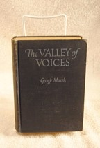 The Valley of Voices by George Marsh 1924 1st Edition Book - $29.99