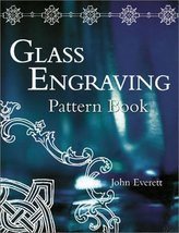 Glass Engraving Pattern Book [Jun 30, 2001] Everett, John - $6.99