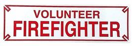 "Volunteer Firefighter Highly Reflective Heavy Vinyl Vehicle Decal - 3"" X 10"" - $8.41"