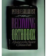 Becoming Orthodox: A Journey to the Ancient Christian Faith by Peter Gil... - $7.50