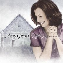 LEGACY by Amy Grant