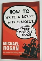How to Write A Script With Dialogue That Doesn't Suck Michael Rogan Scre... - $9.99