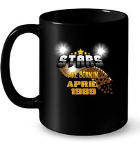 April Bday April 1989 Birthday s for Women Gift Coffee Mug - $13.99+