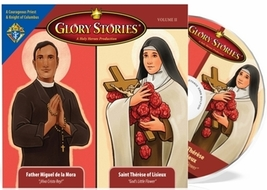 Glory Stories - St. Therese of Lisieux & Saint Miguel de la Mora of the K of C