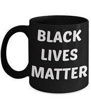 Black Lives Matter Mug - Novelty 11oz Ceramic Black Coffee, Tea Cup - Pe... - $18.80