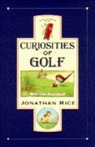 Curiosities of Golf Rice, Jonathan