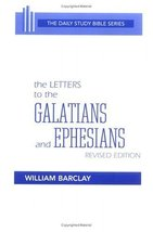Letters to the Galatians and Ephesians (The Daily Study Bible Series -- ... - $6.46