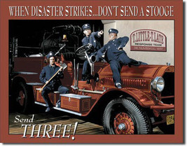 Fire Department Don't Send a Stooge The Three Stooges Retro Humor Metal Sign - $19.95