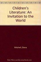 Children's Literature: An Invitation to the World [Paperback] Diana Mitchell