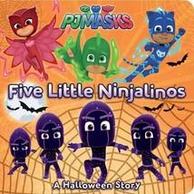 Five Little Ninjalinos: A Halloween Story (PJ Masks) Board Book - $4.99