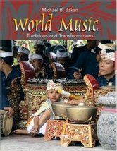 World Music: Traditions and Transformations [Paperback] Bakan, Michael image 1