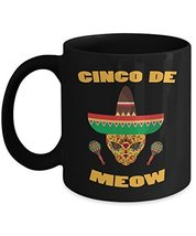 Funny Cinco De Mayo Black Coffee Mug Cinco De Meow Cat Mexican Fiesta - $16.95