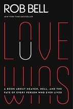 Love Wins: A Book About Heaven, Hell, and the Fate of Every Person Who E... - $8.95