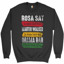 Rosa Sat Martin Walked Obama Ran Sweatshirt BLM Civil Rights Equality Cr... - $19.11+