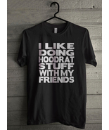 I likedoing hoodrat stuff with my friends - Custom Men's T-Shirt (4095) - $19.13+