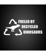car00140| Decal  Fueled by recycled dinosaurs - $3.25+