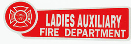 Ladies Auxiliary - Fire Department Highly Reflective Decal - $1.48