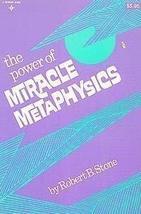 The Power of Miracle Metaphysics [Aug 01, 1978] Stone, Robert B.