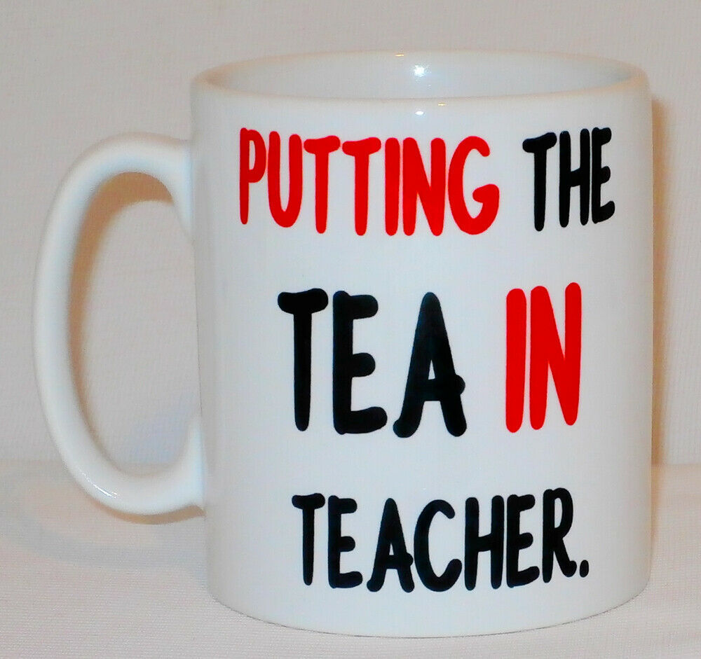 Putting The Tea In Teacher Mug Can PERSONALISE Great Coffee Tea Gift Student Cup