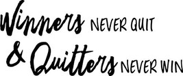 Winners Never Quit & Quitters Never Win - Inspirational Life Quote - Wal... - $21.64
