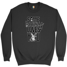 Some Bunny Loves You Sweatshirt Sweet Easter Bunny Jesus Christ Crewneck - $20.22+