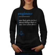 Engineer Excited Jumper Funny Women Sweatshirt - $18.99