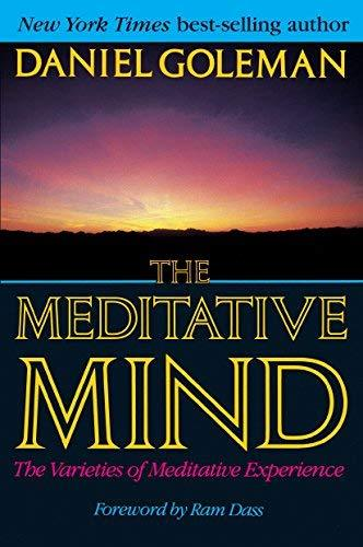 The Meditative Mind: The Varieties of Meditative Experience [Paperback] Goleman,