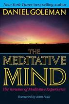 The Meditative Mind: The Varieties of Meditative Experience [Paperback] Goleman, image 1
