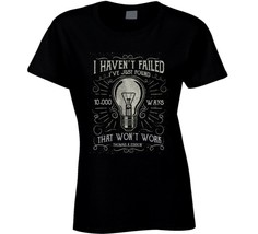 I Havent Failed Ladies T Shirt image 1