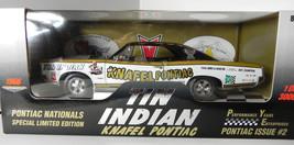 Ertl 1:18 1966 Knafel Pontiac GTO Tin Indian Drag Car Issue #2 PYE ltd 3000 - $99.99