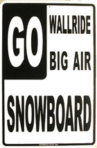 Go Snowboard Snowboarder Snowboarding Snow Sports Aluminum Sign - $19.95
