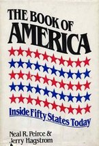 The Book of America: Inside the Fifty States Today Peirce, Neal R. and H... - $3.56
