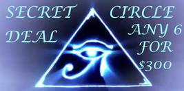 THROUGH SUN SECRET CIRCLE DEAL PICK ANY LISTED 6 FOR $300 OFFERS DISCOUNT MAGICK - $300.00