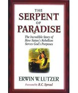 The Serpent of Paradise: The Incredible Story of How Satan's Rebellion S... - $29.99