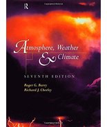 Atmosphere, Weather and Climate [May 08, 1998] Barry, Roger and Chorley,... - $64.33