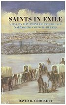 Saints in Exile: A Day-By-Day Pioneer Experience, Nauvoo to Council Bluf... - $17.10