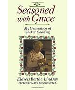 Seasoned with Grace: My Generation of Shaker Cooking (Shakers) Lindsay, ... - $14.60